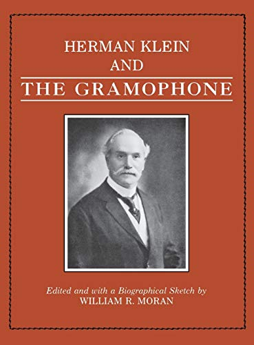 9780931340185: Herman Klein and the Gramophone: Being a Series of Essays on the Bel Canto