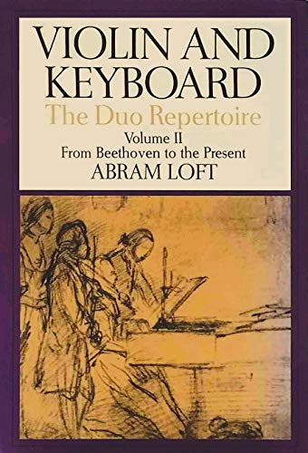 9780931340376: Violin and Keyboard: The Duo Repertoire: from Beethoven to the Present: v. 2 (Amadeus)