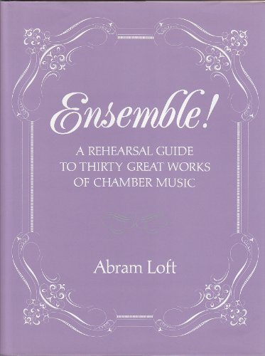 Ensemble: A Rehearsal Guide to Thirty Great Works of Chamber Music