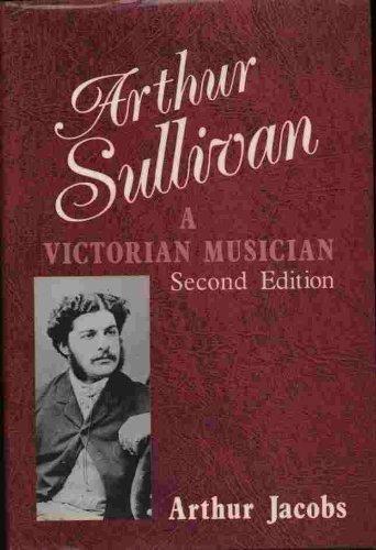 9780931340512: Arthur Sullivan: A Victorian Musician