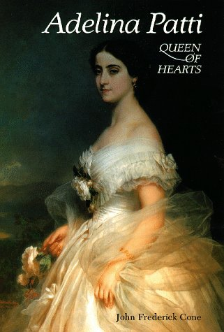 9780931340604: Adelina Patti: Queen of Hearts (Opera Biography)