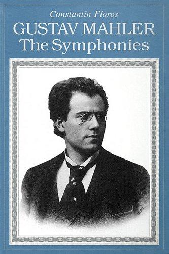 9780931340628: Gustav Mahler: The Symphonies