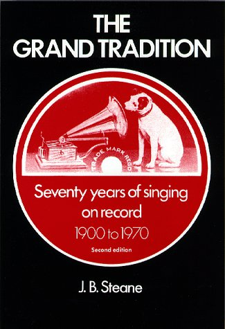 The Grand Tradition: Seventy Years of Singing on Record: 1900 to 1970. 2nd Ed.