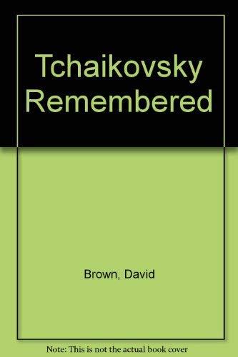 9780931340666: Tchaikovsky Remembered