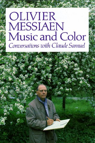 9780931340673: Olivier Messiaen: Music and Color: Conversations with Claude Samuel