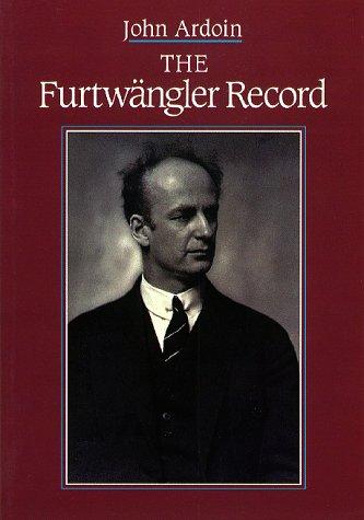 The Furtwangler Record: Ardoin, John;Hunt, John