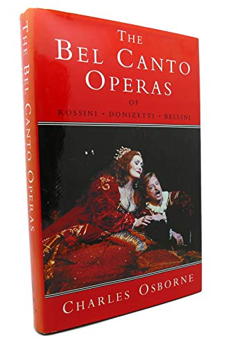 9780931340710: The Bel Canto Operas: A Guide to the Operas of Rossini, Bellini, and Donizetti
