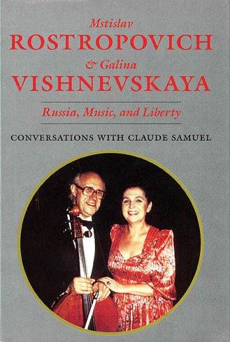 9780931340765: Mstislav Rostropovich and Galina Vishnevskaya: Russia, Music, and Liberty: Conversations with Claude Samuel