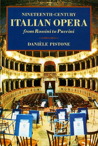 9780931340826: Nineteenth-Century Italian Opera from Rossini to Puccini