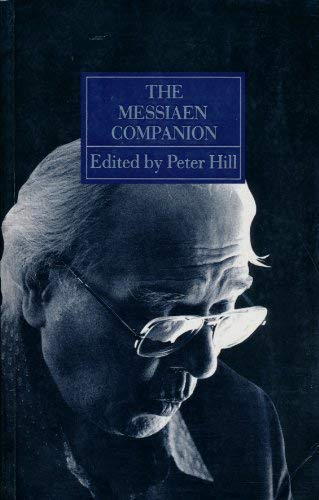 9780931340949: The Messiaen Companion
