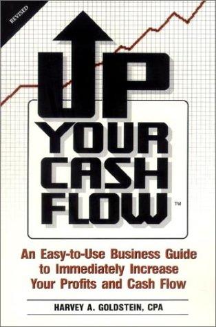 9780931349041: Up Your Cash Flow