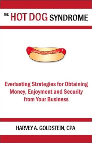 9780931349058: The Hot Dog Syndrome: Everlasting Strategies for Obtaining Money, Enjoyment and Security from Your Business