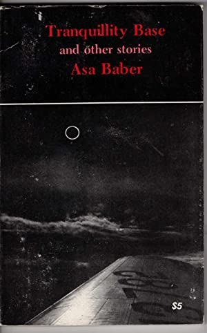 Tranquillity Base and Other Stories: Baber, Asa