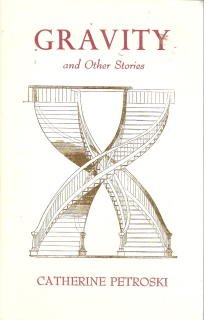 Gravity and Other Stories: Petroski, Catherine