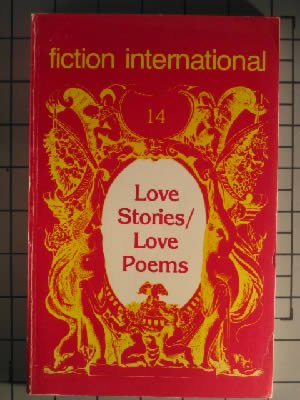 Love Stories/Love Poems (Fiction International 14)