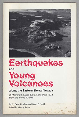 Earthquakes and Young Volcanoes Along the Eastern: Rinehart, Charles Dean