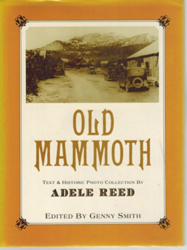 Old Mammoth [California]: Reed, Adele; Smith, Genny (editor)