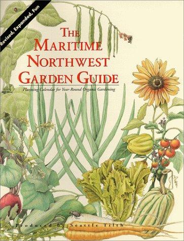 9780931380174: The Maritime Northwest Garden Guide