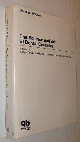 9780931386114: Science and Art of Dental Ceramics, Vol. 2: Bridge Design and Laboratory Procedures in Dental Ceramics