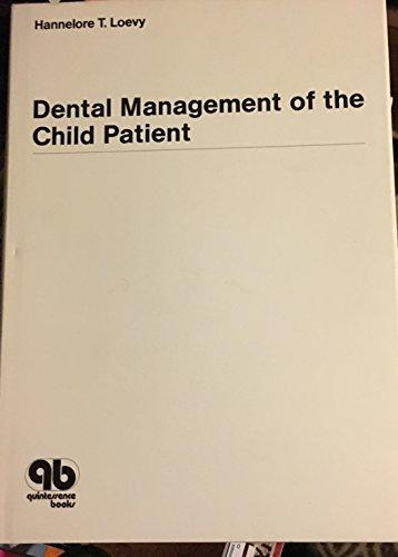Dental Management of the Child Patient: Xxx Loevy