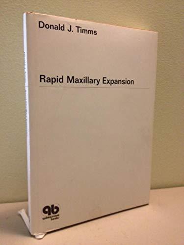 Rapid Maxillary Expansion (Quintessence books): Timms, D.J.