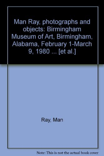 Man Ray, photographs and objects: Birmingham Museum: Ray, Man