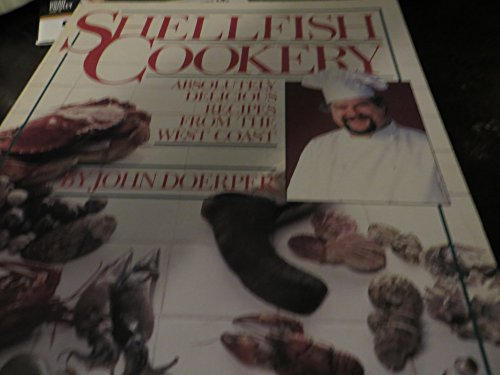 9780931397011: Shellfish Cookery: Absolutely Delicious Recipes from the West Coast
