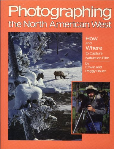 Photographing the North American West (0931397154) by Bauer, Erwin A.; Bauer, Peggy