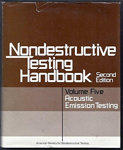Nondestructive Testing Handbook: Volume 5 Acoustic Emission Testing: Miller, Ronnie K.