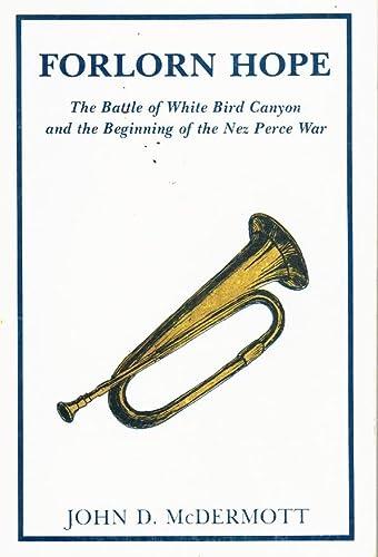 Forlorn Hope: The Battle of White Bird: Idaho State Historical