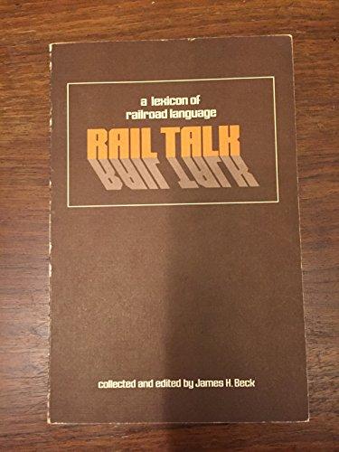 9780931408007: Rail talk: A lexicon of railroad language