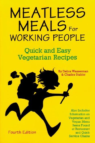 9780931411298: Meatless Meals For Working People: Quick And Easy Vegetarian Recipes