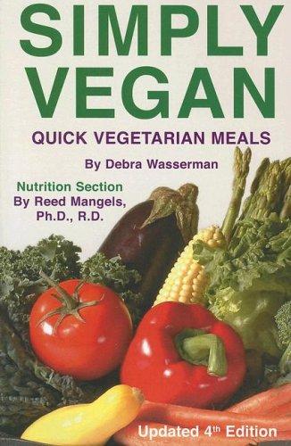 Simply Vegan: Quick Vegetarian Meals: Debra Wasserman, Reed