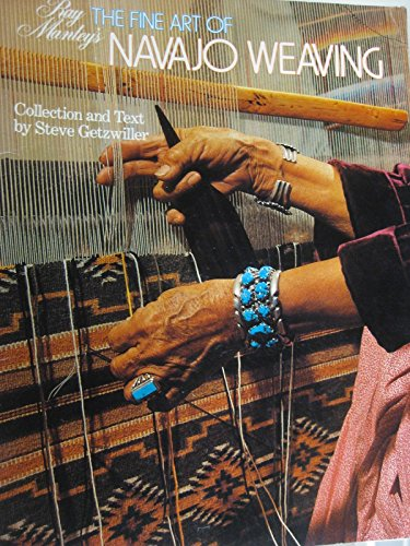 9780931418082: Ray Manley's the Fine Art of Navajo Weaving