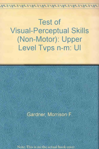 9780931421785: Test of Visual-Perceptual Skills (Non-Motor): Upper Level Tvps n-m: Ul