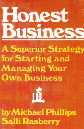 9780931425189: Honest Business: A Superior Strategy for Starting and Managing Your Own Business