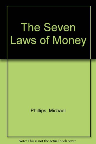 The Seven Laws of Money: Michael Phillips, Salli Rasberry