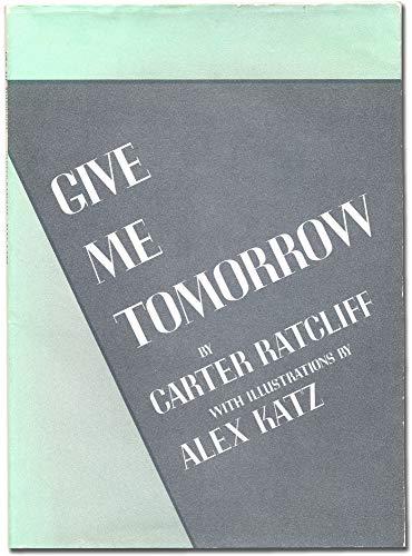 Give Me Tomorrow.: RATCLIFF, Carter.
