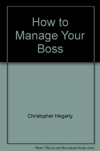 9780931432156: How to Manage Your Boss