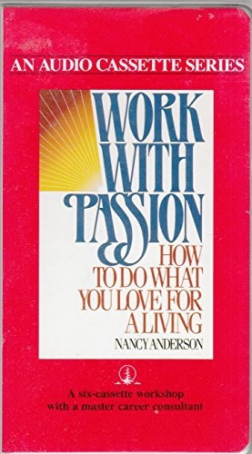 THE WORK WITH PASSION Cassette Series - Six Cassettes: Anderson, Nancy