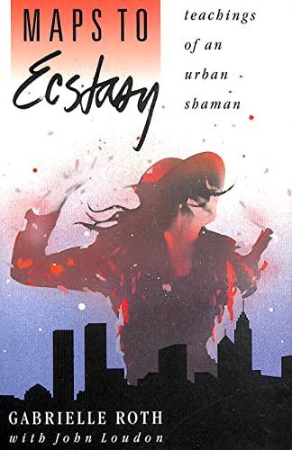 9780931432521: Maps to Ecstasy: Teachings of an Urban Shaman