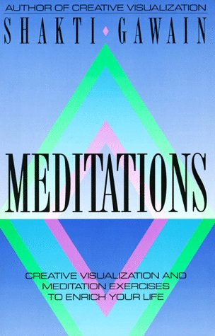 9780931432682: Meditations: Creative Visualization and Meditation Exercises to Enrich Your Life