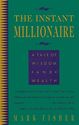 9780931432729: The Instant Millionaire: A Tale of Wisdom and Wealth