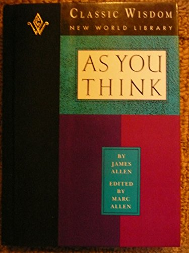 9780931432774: As You Think (The Classic Wisdom Collection of New World Library)