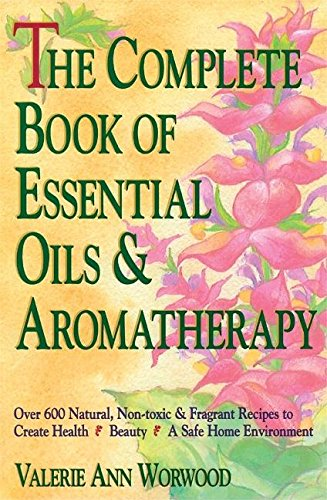 9780931432828: The Complete Book of Essential Oils and Aromatherapy