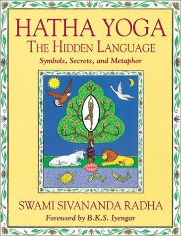 9780931454745: Hatha Yoga: The Hidden Language : Symbols, Secrets, and Metaphor