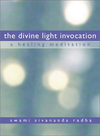 9780931454950: The Divine Light Invocation: A Healing Meditation