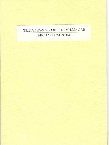 The Morning of the Massacre: Cadnum, Michael