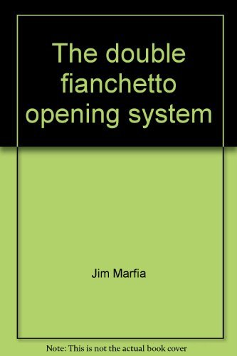 the DOUBLE FIANCHETTO OPENING SYSTEM: INFORMANT CLASSIFICATION R42/A *: MARFIA, Jim; DUDLEY, ...