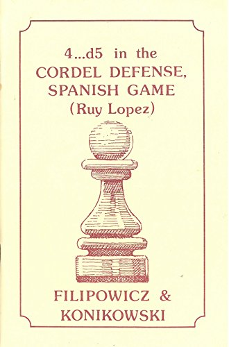 9780931462122: 4...D5 Cordel Defense Spanish Game (Ruy Lopez)